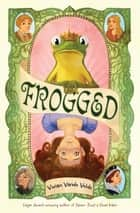 Frogged ebook by Vivian Vande Velde