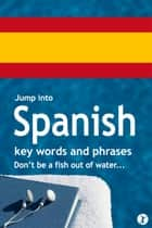 Jump Into Spanish ebook by Sobaca