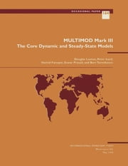 Multimod Mark III: The Core Dynamic and Steady State Model ebook by Hamid Mr. Faruqee,Douglas Mr. Laxton,Bart Mr. Turtelboom,Peter Mr. Isard,Eswar Mr. Prasad