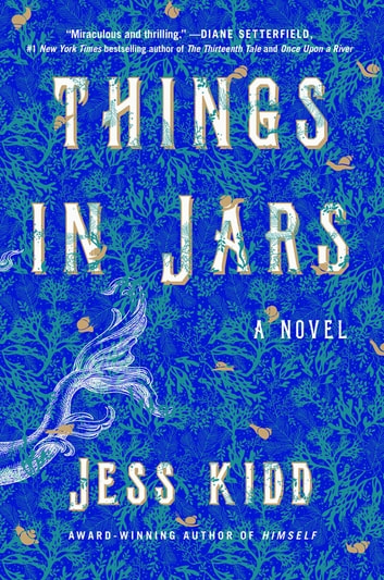 Things in Jars - A Novel ebook by Jess Kidd