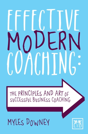 Effective Modern Coaching ebook by Myles Downey