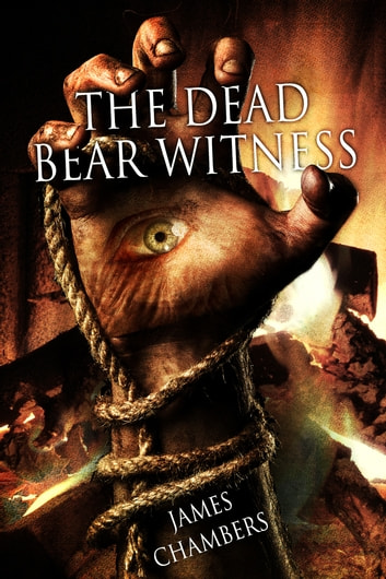 The Dead Bear Witness ebook by James Chambers