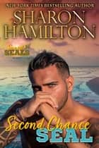 Second Chance SEAL - The Girl He Left Behind ebook by Sharon Hamilton