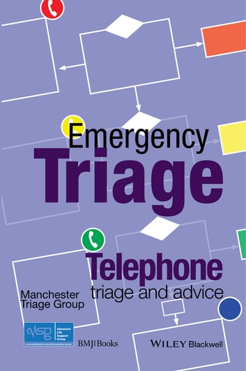 Emergency Triage - Telephone Triage and Advice ebook by Advanced Life Support Group (ALSG)