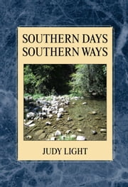 Southern Days Southern Ways ebook by Judy Light