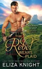 The Rebel Wears Plaid ebook by Eliza Knight