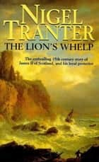 Lion's Whelp ebook by Nigel Tranter