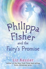 Philippa Fisher and the Fairy's Promise ebook by Liz Kessler