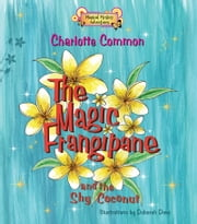 The Magic Frangipane and the Shy Coconut ebook by Charlotte Common