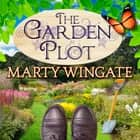 The Garden Plot audiobook by Marty Wingate, Erin Bennett