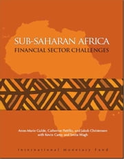 Sub-Saharan Africa: Financial Sector Challenges ebook by Catherine  Ms. Pattillo,Anne Ms. Gulde,Kevin Carey,Smita Ms. Wagh,Jakob Mr. Christensen