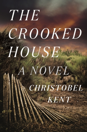 The Crooked House - A Novel ebook by Christobel Kent