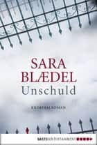 Unschuld ebook by Sara Blædel