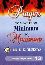 Prayers to Move from Minimum to Maximum ebook by Dr. D. K. Olukoya