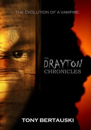 The Drayton Chronicles ebook by Tony Bertauski