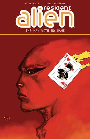Resident Alien Volume 4: The Man with No Name ebook by Peter Hogan