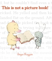 This Is Not a Picture Book! ebook by Sergio Ruzzier