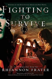 Fighting to Survive (As the World Dies, Book Two) ebook by Rhiannon Frater