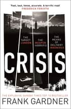 Crisis - the action-packed Sunday Times No. 1 bestseller ebook by Frank Gardner