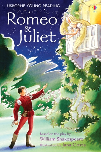 Romeo and Juliet: Usborne Young Reading: Series Two ebook by Anna Claybourne