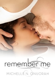 Remember Me ebook by Michelle N. Onuorah