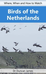 Birds of the Netherlands ebook by Duncan James
