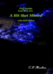 Clint Faraday Mysteries Book 35: A Hit that Missed Collector's Edition ebook by CD Moulton