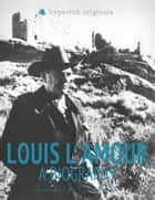 Louis L'Amour: A Biography ebook by Anita Tsuchiya