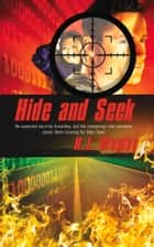 Hide and Seek ebook by H.L. Wegley