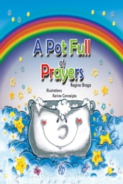 A Pot Full of Prayers for Children ebook by Regina Braga