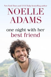 One Night with her Best Friend - One Night ebook by Noelle Adams