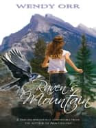 Raven's Mountain ebook by Wendy Orr