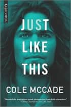Just Like This ebook by Cole McCade