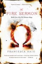 The Fire Sermon ebook by Francesca Haig