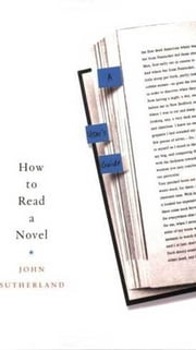 How to Read a Novel - A User's Guide ebook by John Sutherland
