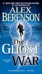 The Ghost War ebook by Alex Berenson