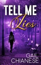 Tell Me Lies - Camden Point Mystery ebook by Gail Chianese