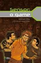 Sensor: o game ebook by