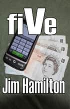 fiVe ebook by Jim Hamilton