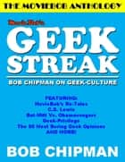 Moviebob's Geek Streak: Bob Chipman On Geek Culture ebook by Bob Chipman