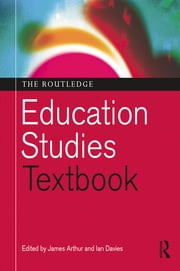 The Routledge Education Studies Textbook ebook by James Arthur,Ian Davies