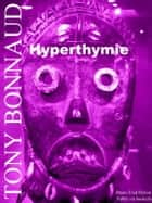 Hyperthymie ebook by Tony BONNAUD
