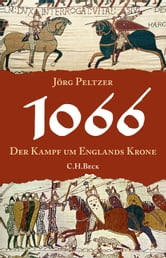 1066 - Der Kampf um Englands Krone ebook by Jörg Peltzer