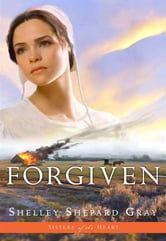 Forgiven (Sisters of the Heart, Book 3) ebook by Shelley Shepard Gray