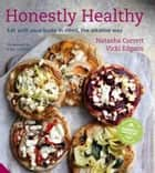 Honestly Healthy - Eat with your body in mind, the alkaline way ebook by Natasha Corrett, Vicki Edgson, Linder
