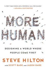 More Human - Designing a World Where People Come First ebook by Steve Hilton,Scott Bade,Jason Bade