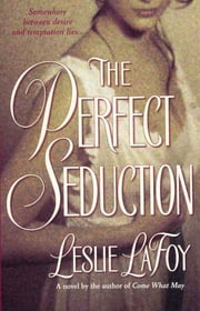 The Perfect Seduction ebook by Leslie Lafoy