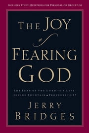 The Joy of Fearing God ebook by Jerry Bridges