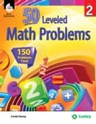 50 Leveled Math Problems Level 2 ebook by Linda Dacey