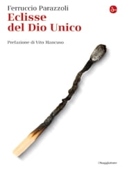 Eclissi del Dio unico ebook by Ferruccio Parazzoli